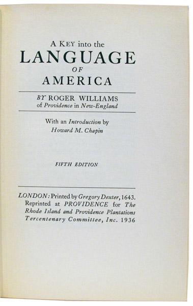 roger williams a key into the Roger williams (c 1604 –1683 ) from a key into the language of america thecourteouspagan shallcondemne uncourteous englishmen, wholivelikefoxes,bearesandwolves.